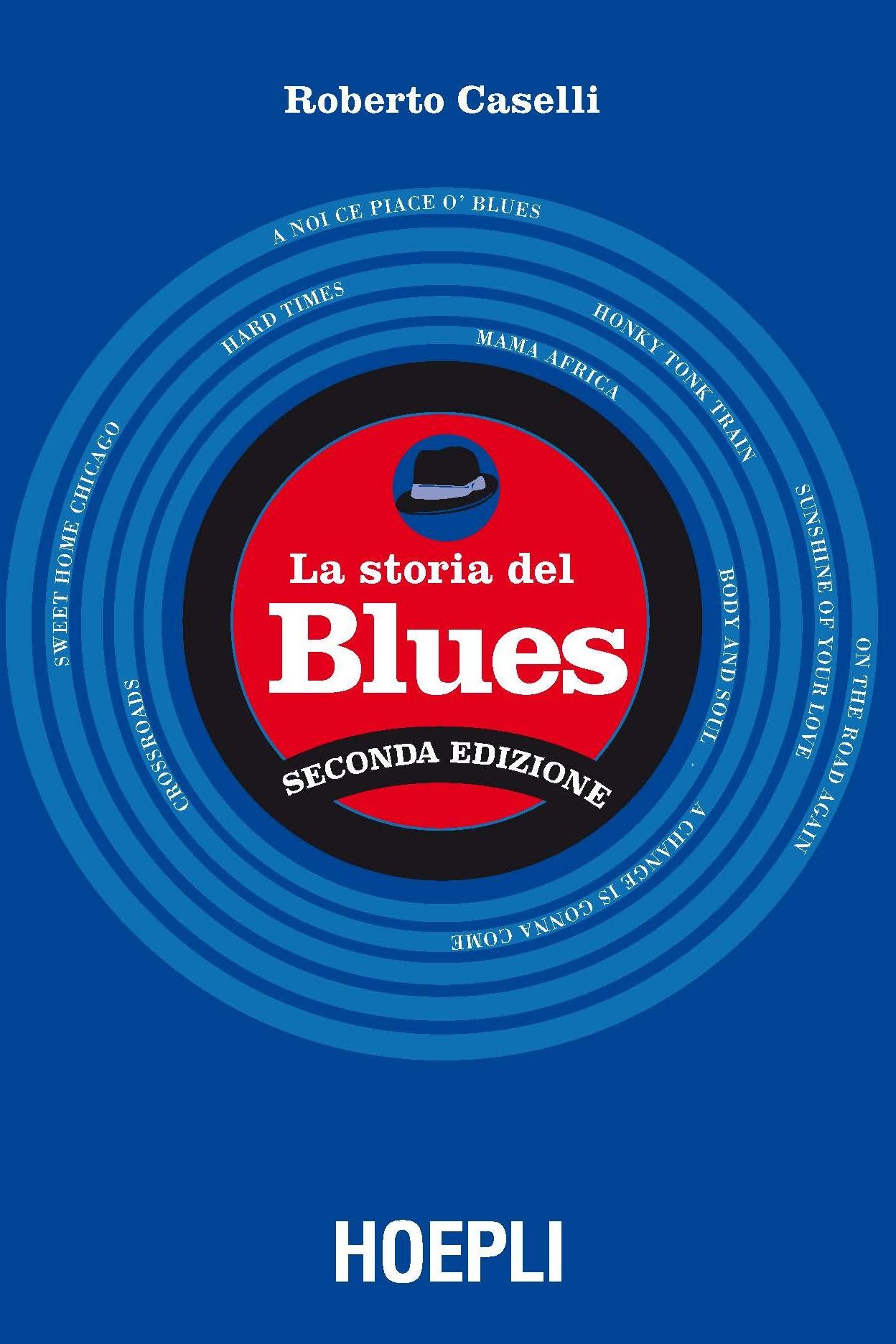 LA STORIA DEL BLUES - ROBERTO CASELLI